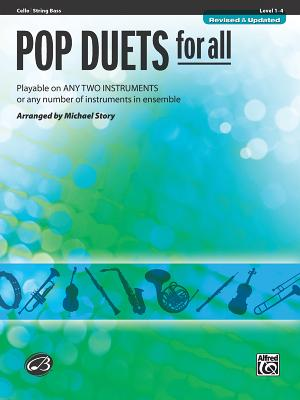 Pop Duets for All: Cello/String Bass, Level 1-4: Playable on Any Two Instruments or Any Number of Instruments in Ensemble - Story, Michael