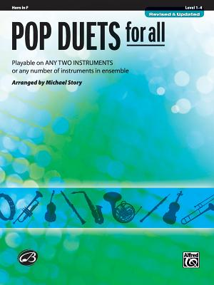 Pop Duets for All: Horn in F, Level 1-4: Playable on Any Two Instruments or Any Number of Instruments in Ensemble - Story, Michael
