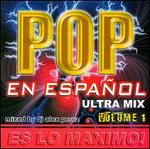 Pop en Espanol: Ultra Mix, Vol. 1