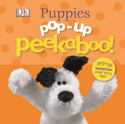 Pop-Up Peekaboo Puppies!: Pop-Up Surprise Under Every Flap! - DK