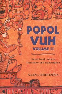 Popol Vuh: Literal Poetic Version Translation and Transcription - Christenson, Allen J