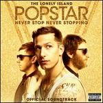 Popstar: Never Stop Never Stopping [Official Soundtrack]