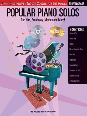 Popular Piano Solos - Fourth Grade: Pop Hits, Broadway, Movies and More! John Thompson's Modern Course for the Piano Series - Hal Leonard Publishing Corporation (Creator)