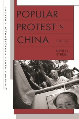 Popular Protest in China - O'Brien, Kevin J (Editor), and Cai, Yongshun (Contributions by), and Chen, XI (Contributions by)