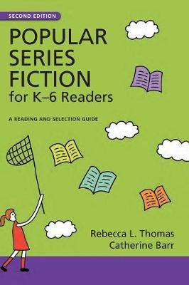 Popular Series Fiction for K-6 Readers: A Reading and Selection Guide - Thomas, Rebecca L, and Barr, Catherine