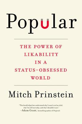 Popular: The Power of Likability in a Status-Obsessed World - Prinstein, Mitchell J