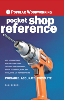Popular Woodworking Pocket Shop Reference - Begnal, Tom