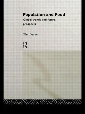 Population and Food: Global Trends and Prospects - Dyson, Tim