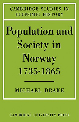 Population and Society in Norway 1735 1865 - Drake, Michael