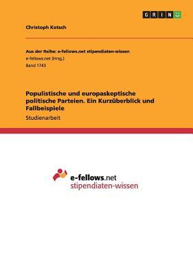 Populistische Und Europaskeptische Politische Parteien. Ein Kurzuberblick Und Fallbeispiele - Kotsch, Christoph