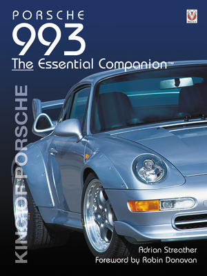 Porsche 993: King of Porsche - Streather, Adrian