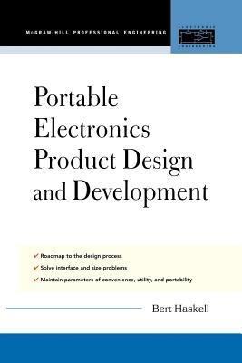 Portable Electronics Product Design and Development - Haskell, Bert