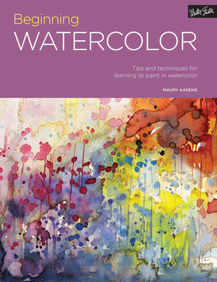 Portfolio: Beginning Watercolor: Tips and Techniques for Learning to Paint in Watercolor - Aaseng, Maury