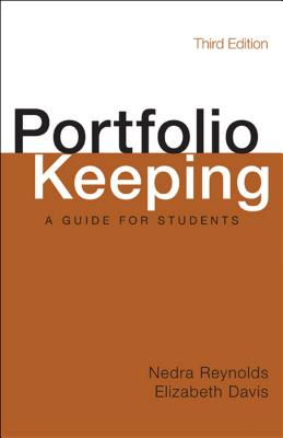 Portfolio Keeping: A Guide for Students - Reynolds, Nedra, and Davis, Elizabeth