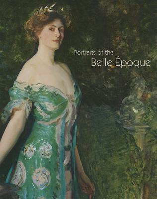 Portraits of the Belle Epoque - Pedraza, Pilar, and Bozal, Valeriano (Text by), and Devynck, Dani (Text by)