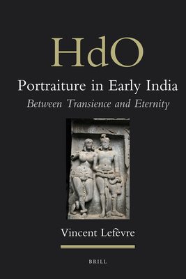 Portraiture in Early India: Between Transience and Eternity - Lefevre, Vincent