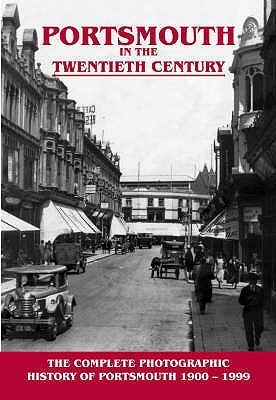 Portsmouth in the Twentieth Century: A Photographic History - Stedman, John (Editor)