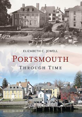 Portsmouth Through Time - Jewell, Elizabeth C