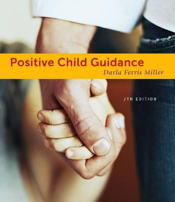 Positive Child Guidance - Miller, Darla Ferris, and Miller, Karen