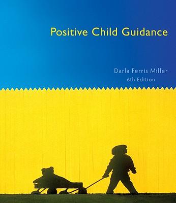 Positive Child Guidance - Miller, Darla Ferris