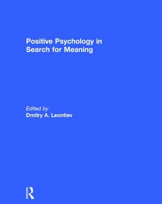 Positive Psychology in Search for Meaning - Leontiev, Dmitry A. (Editor)