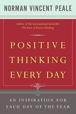Positive Thinking Every Day: An Inspiration for Each Day of the Year - Peale, Norman Vincent