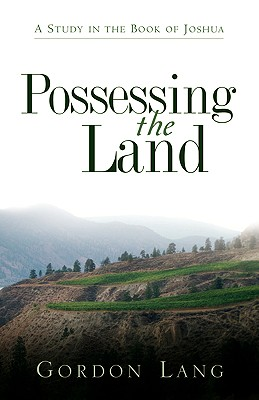 Possessing the Land - Lang, Gordon