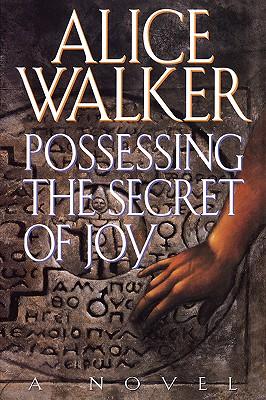 Possessing the Secret of Joy - Walker, Alice