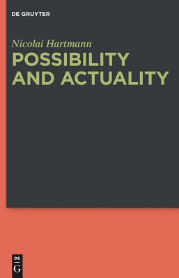 Possibility and Actuality - Hartmann, Nicolai, and Poli, Roberto (Preface by), and Adair, Stephanie (Translated by)