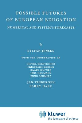 Possible Futures of European Education: Numerical and System S Forecast - Jensen, S