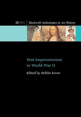 Post-Impressionism to World War II - Lewer, Debbie (Editor)