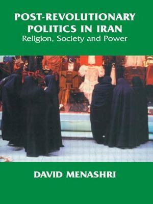 Post-Revolutionary Politics in Iran: Religion, Society and Power - Menashri, David