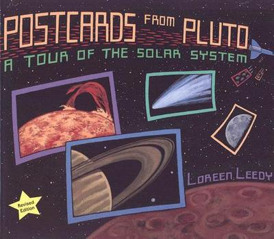 Postcards from Pluto: A Tour of the Solar System - Leedy, Loreen