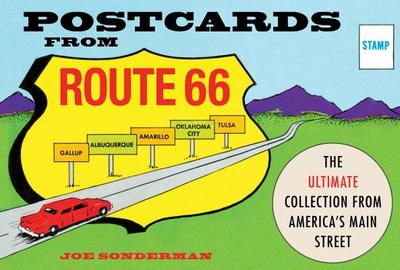 Postcards from Route 66: The Ultimate Collection from America's Main Street - Sonderman, Joe