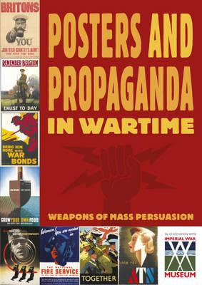 Posters And Propaganda in Wartime - Thomson, Ruth, and James, Daniel