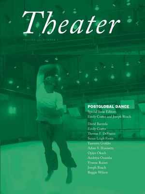 Postglobal Dance: Number 1 - Coates, Emily (Editor), and Roach, Joseph, Professor (Editor), and Barreda, David (Contributions by)