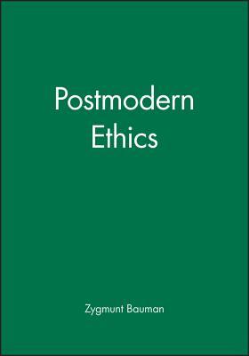 Postmodern Ethics - Bauman, Zygmunt