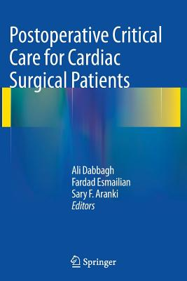 Postoperative Critical Care for Cardiac Surgical Patients - Dabbagh, Ali (Editor)