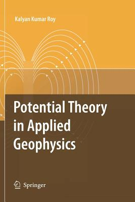 Potential Theory in Applied Geophysics - Roy, Kalyan Kumar