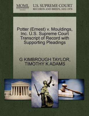 Potter (Ernest) V. Mouldings, Inc. U.S. Supreme Court Transcript of Record with Supporting Pleadings - Taylor, G Kimbrough, and Adams, Timothy K