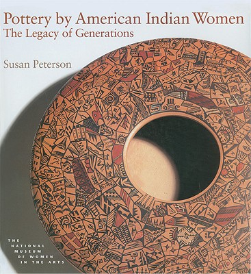Pottery by American Indian Women: Facts, Tips and Advice for Dads-To-Be - Peterson, Susan, and National Museum of Women in the Arts(u S ), and Heard Museum (Compiled by)