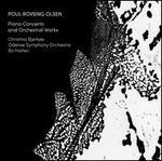 Poul Rovsing Olsen: Klavierkonzert; Orchesterwerke