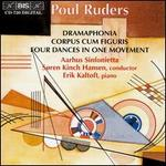 Poul Ruders: Dramaphonia; Corpus cum figuris; Four Dances in One Movement