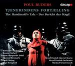 Poul Ruders: Tjenerindens fort�lling (The Handmaid's Tale)