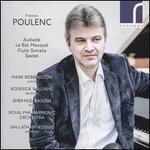 Poulenc: Aubade; Le Bal Masqué; Flute Sonata; Sextet