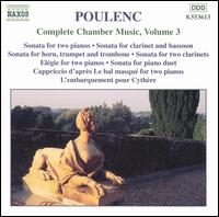 Poulenc: Complete Chamber Music, Vol. 3 - Alexandre Tharaud (piano); Andre Moisan (clarinet); François Chaplin (piano); Guy Touvron (trumpet);...