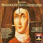 Poulenc: Dialogues des Carmélites - Charles Paul (vocals); Denise Duval (vocals); Denise Scharley (vocals); Gisele Desmoutiers (vocals); Jacques Mars (bass); Janine Fourrier (vocals); Liliane Berton (vocals); Louis Rialland (vocals); Max Conti (vocals); Michel Forel (vocals)