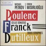 Poulenc, Franck: Cello Sonatas; Dutilleux: Trois Strophes