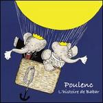 Poulenc: L'Histoire de Babar - Anne-Elly Tévi (soprano); Bernard Philippe (oboe); Bernard Philippe (cor anglais); Florence Dume (violin);...