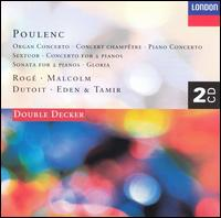 Poulenc: Organ Concerto; Gloria; Sextuor; Concert Champêtre; Concerto for 2 Pianos - Academy of St. Martin in the Fields; Alexander Tamir (piano); Amaury Wallez (bassoon); André Cazalet (horn); Bracha Eden (piano); George Malcolm (organ); George Malcolm (harpsichord); Maurice Bourgue (oboe); Michel Portal (clarinet); Pascal Rogé (piano)